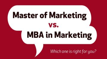 Master of Marketing vs. MBA in Marketing: Which One is Right for You?