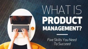 What is Product Management? Top 5 Skills for Success