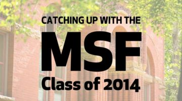 Where Are They Now? Catching Up with the MSF Class of 2014