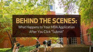"Behind the Scenes: What Happens to Your MBA Application After You Click ""Submit"""