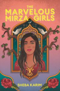 The Marvelous Mirza Girls (Cover) by Sheba Karim
