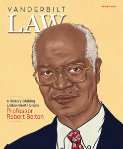 The magazine cover for the Spring 2021 edition of Vanderbilt Law is a digital portrait of the late Professor Robert Belton created by artist Rachelle Baker-Martin. Martin's portrait is based on an actual portrait of Belton painted by Gordon Wetmore that hangs in the law school.