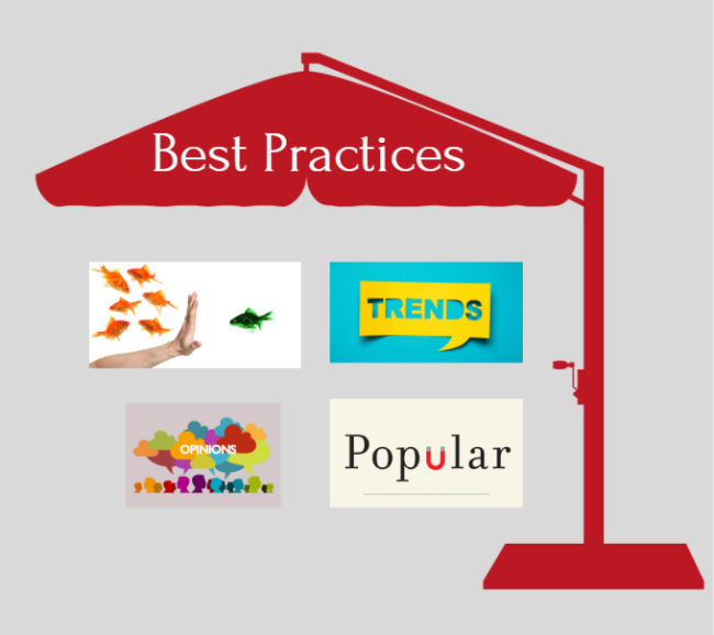 Best Practices Umbrella - bias, opinion, trends, and popular