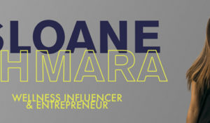 Wellness Influencer and Entrepreneur: Sloane Chmara, BA'19