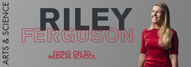 Riley Ferguson, BA'19: Flying on to Medical School