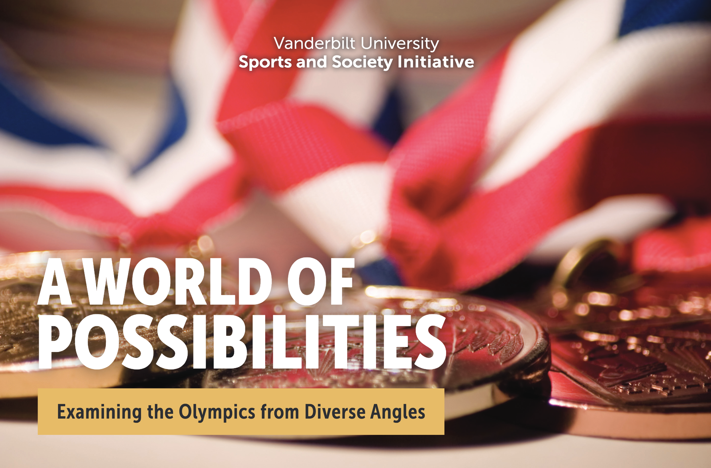 Sports and Society Initiative. A World of Possibilities: Examining the Olympics from Diverse Angles