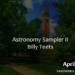 From the Moon to the Edge of the Visible Universe: An Astronomy Sampler II with Billy Teets, 4.4.17