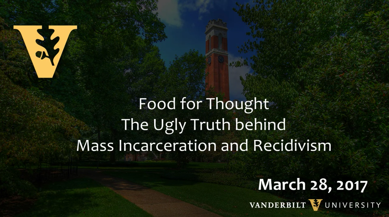 Food for Thought - The Ugly Truth behind Mass Incarceration and Recidivism