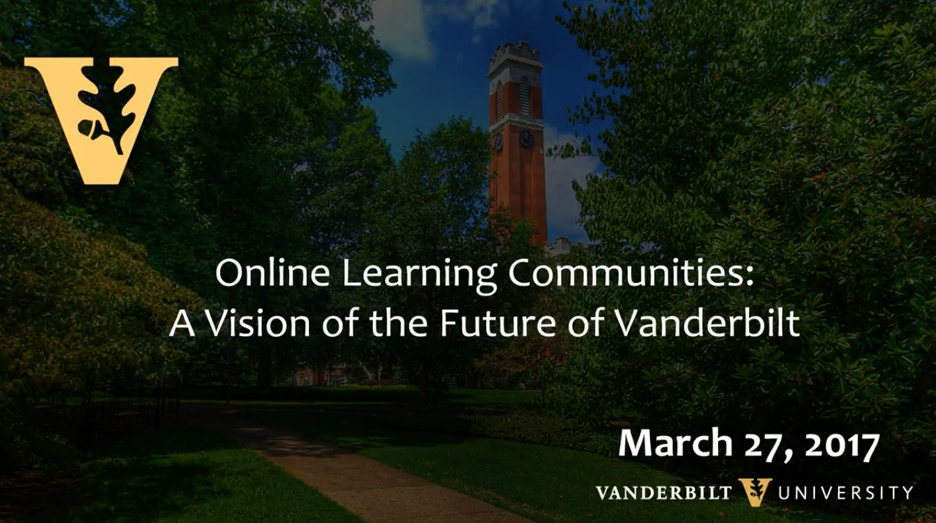 """Online Learning Communities: A Vision of the Future of Vanderbilt"" with Andy Van Shaak"