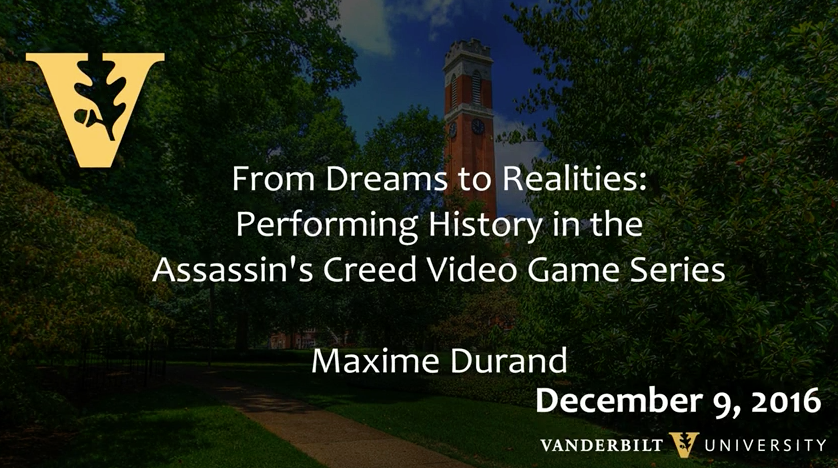 From Dreams to Realities: Performing History in the Assassin's Creed Video Game Series