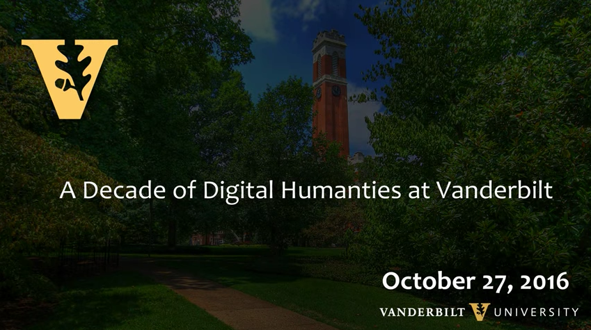 A Decade of Digital Humanities at Vanderbilt