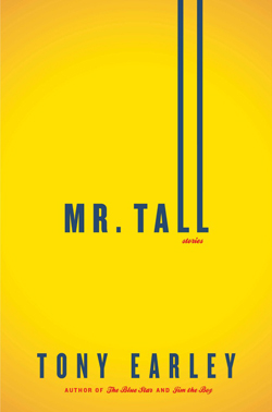 """""""Mr. Tall"""" by Tony Earley (courtesy of Little, Brown)"""