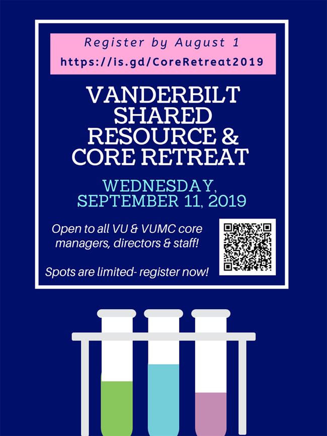 Registration is open for the second annual Vanderbilt Shared Resource and Core Retreat, scheduled for Wednesday, Sept. 11, from 9 a.m. to 3:30 p.m. at Scarritt Bennett Center, located at 1027 18th Ave. S.