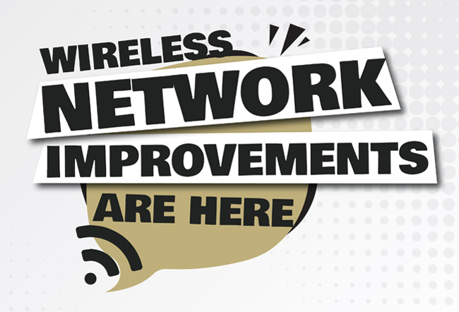 Wireless network improvements are here