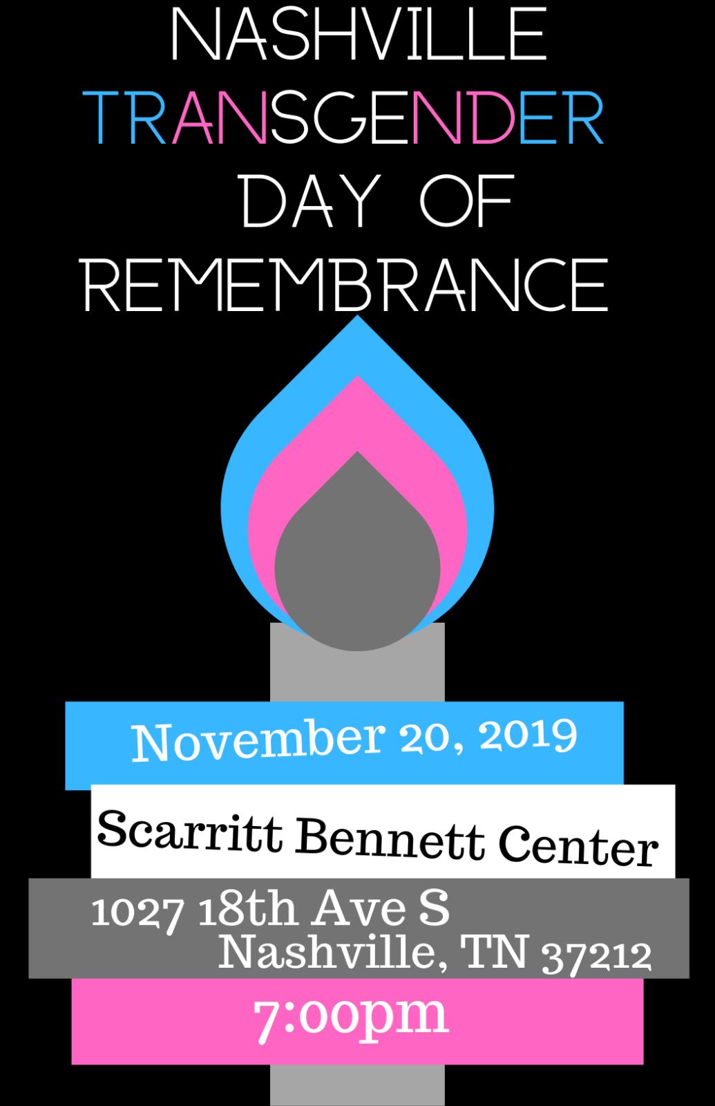 Transgender Day of Remembrance poster graphic. Date: Nov. 20, 2019 Scarritt Bennett Center 1027 18th Ave. S. Nashville, TN 37212 7 p.m.