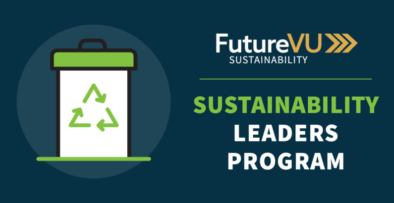 Join FutureVU Sustainability Leaders and help foster a sustainable campus