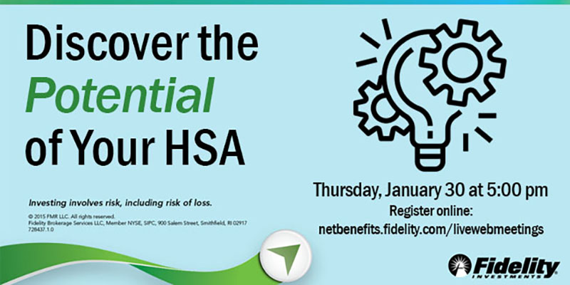 "Join Fidelity for a virtual workshop, ""Discover the Potential of Your HSA,"" on Thursday, Jan. 30, at 5 p.m."