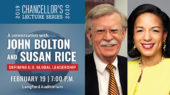 Chancellor's Lecture to feature Bolton, Rice on U.S. global leadership
