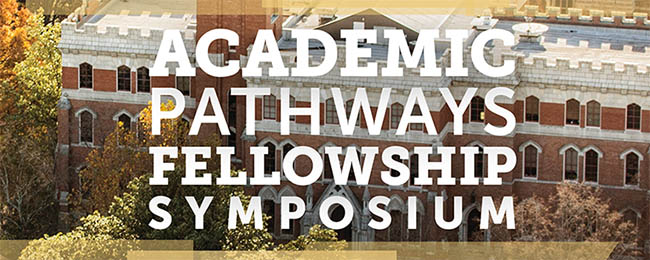 Fourth Academic Pathways Postdoctoral Fellows Symposium set for Feb. 18