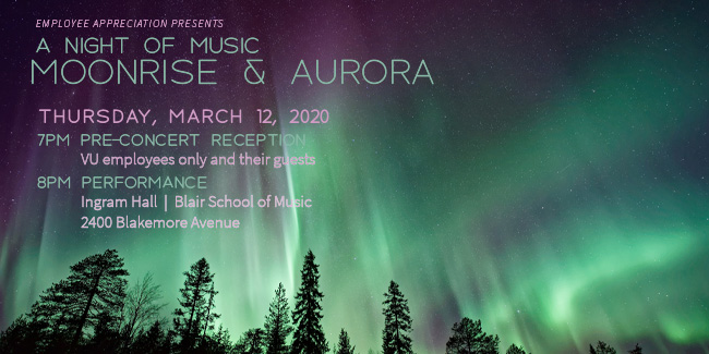 "Employee Appreciation will host ""A Night of Music: Moonrise and Aurora"" on Thursday, March 12, at the Blair School of Music's Ingram Hall."