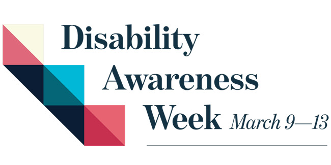 Disability Awareness Week March 9-13, 2020