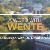 A Word with Wente: A Discussion with Dr. David Aronoff