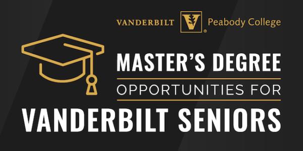 Master's degree opportunities for Vanderbilt seniors graphic