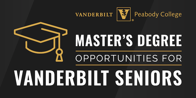 Master's degree opportunities for Vanderbilt seniors graphic