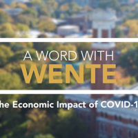 A Word with Wente: The Economic Impact of COVID-19