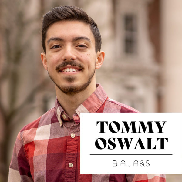 Tommy Oswalt, BA'20, Arts and Science