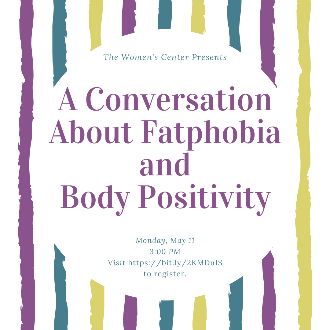 A Conversation about Fatphobia and Body Positivity. Monday, May 11 at 3 p.m.