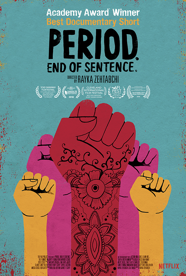 Academy Award Winner Best Documentary Short 'Period. End of Sentence.' Directed by Rayka Zehtabchi. Netflix