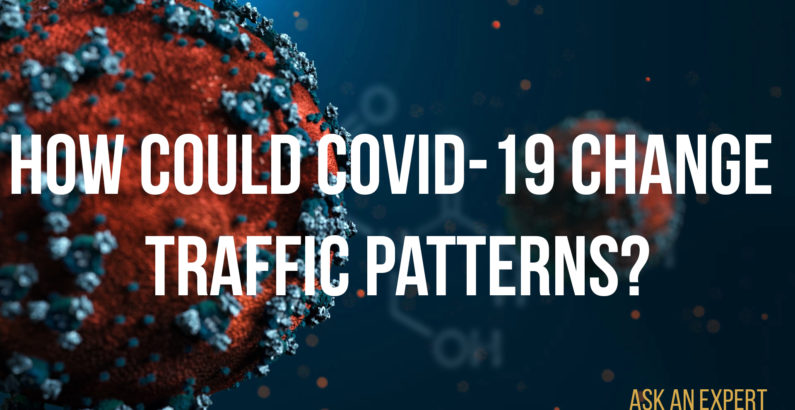 Ask an Expert: How could COVID-19 change traffic patterns?