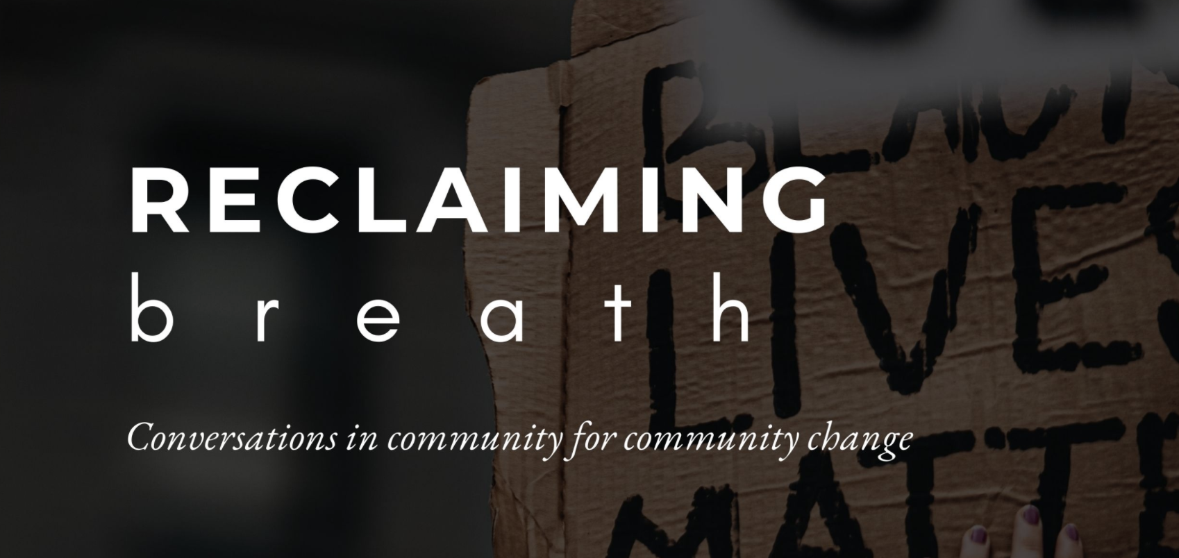 Reclaiming Breath: Conversations in Community for Community Change