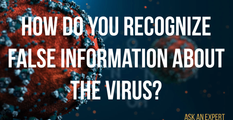 Ask an Expert: How can you recognize false information about the virus?