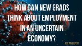 Ask an Expert: How can new grads think about employment in an uncertain economy?