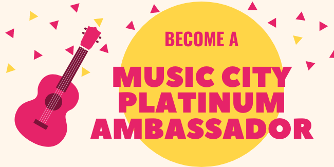 Become a Music City Platinum Ambassador