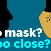 No mask? Too close? Tips for COVID-19 safety compliance