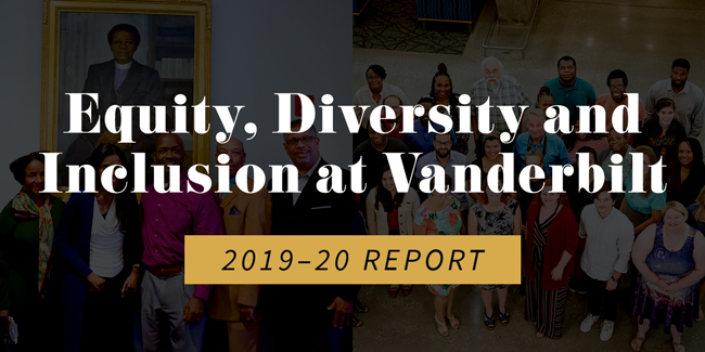 Equity, Diversity and Inclusion at Vanderbilt 2019-20 Report