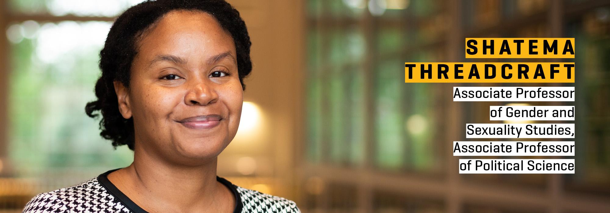 New faculty Shatema Threadcraft: Political bodies