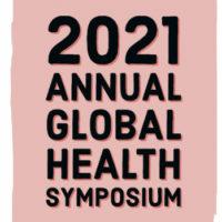 2021 Annual Global Health Symposium