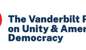 Vanderbilt Project on Unity and American Democracy aims to heal societal divisions