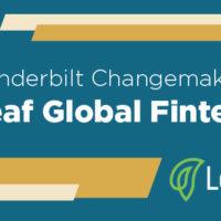 Vanderbilt Changemakers: Leaf Global Fintech