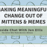 Making Meaningful Change out of Mittens and Memes: A fireside chat with Jen Ellis
