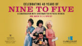 Celebrating 40 Years of 'Nine to Five': A Conversation with Screenwriter Patricia Resnick is March 15