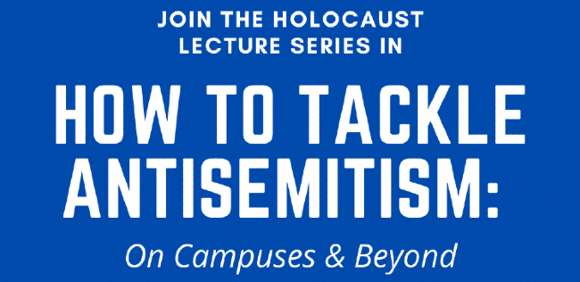 'How to Tackle Antisemitism' topic of Holocaust Lecture Series event Feb. 9