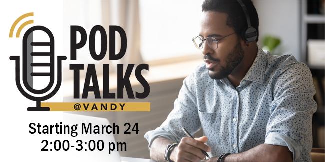 Pod Talks @Vandy