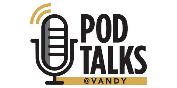Pod Talks @ Vandy