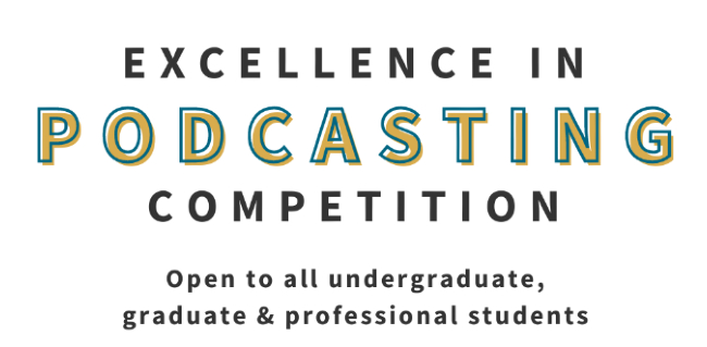 Excellence in Podcasting Competition underway; students invited to apply through May 17