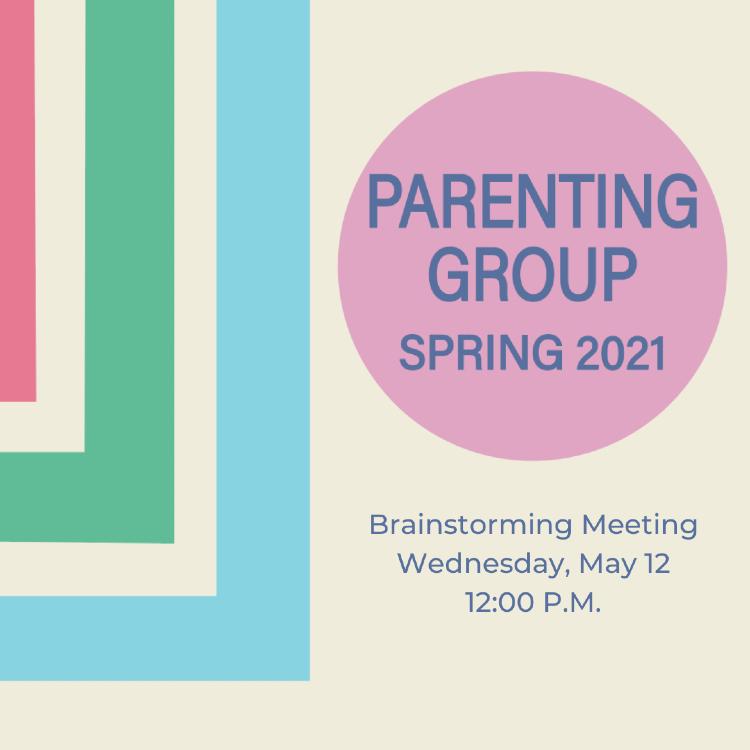 Parenting Group Brainstorming Meeting May 2021